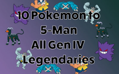 10 Pokemon to 5-Man (or Better) All Gen IV Legendaries