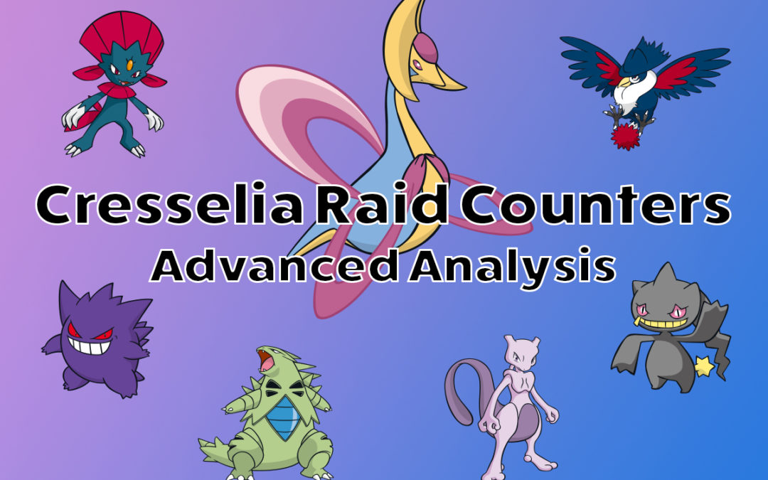 Cresselia Raid Counters: Advanced Analysis