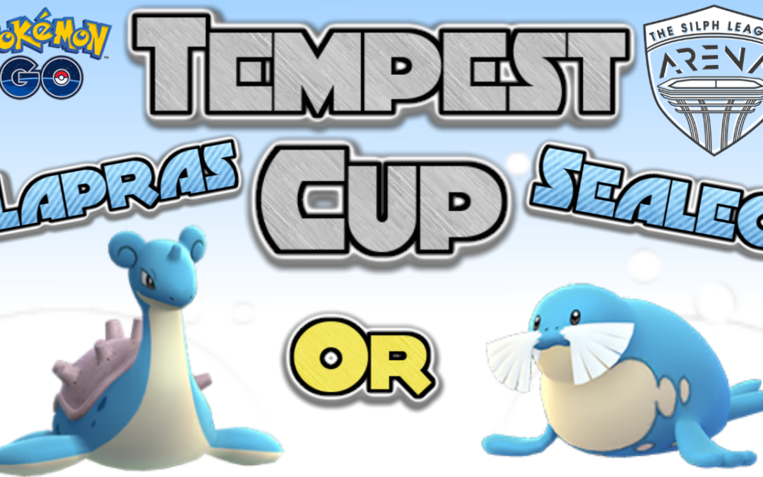 Lapras or Sealeo – Tempest Cup
