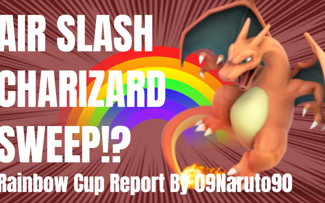 09Nartuo90 Tie for 1st – Air Slash Charizard Piggybacking At Rainbow Cup
