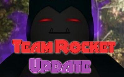 Team Rocket Update