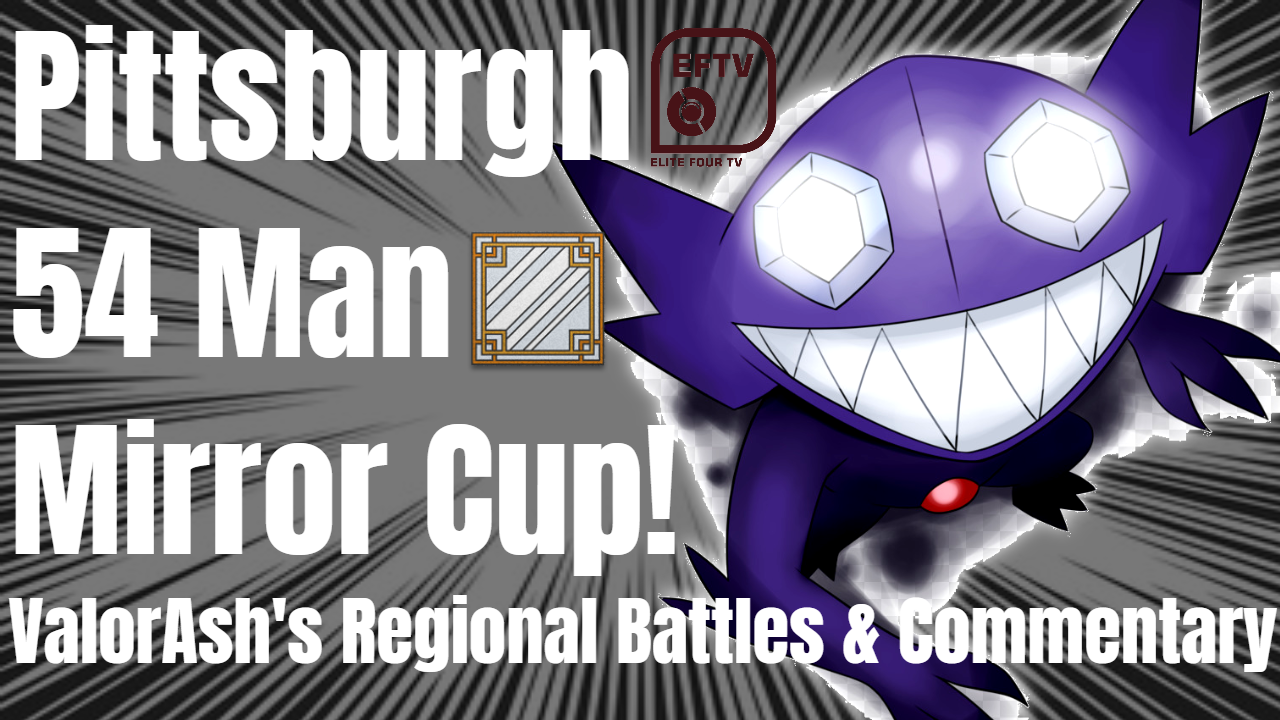 ValorAsh Flies High With Sableye! Pittsburgh Regionals Mirror Cup Report