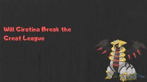 will-giratina-altered-forme-break-the-great-league-2