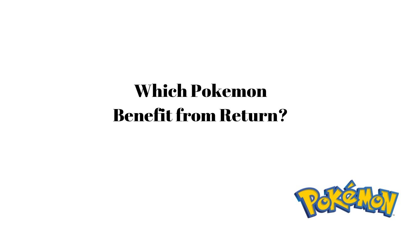 which-pokemon-benefit-from-learning-return