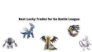 best-lucky-trades-for-go-battle-league