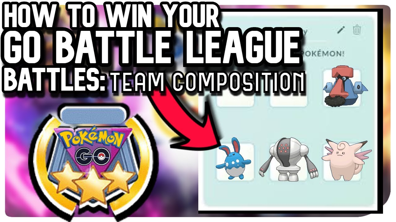 HOW TO WIN YOUR GO BATTLE LEAGUE BATTLES: TEAM COMPOSITION | POKEMON GO PVP