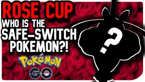 rose-cup-safe-switch-pokemon-go-pvp-2