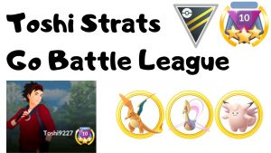 toshi-strats-for-ultra-league-go-battle-league
