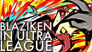 blaziken-ultra-league-battles-go-battle-league