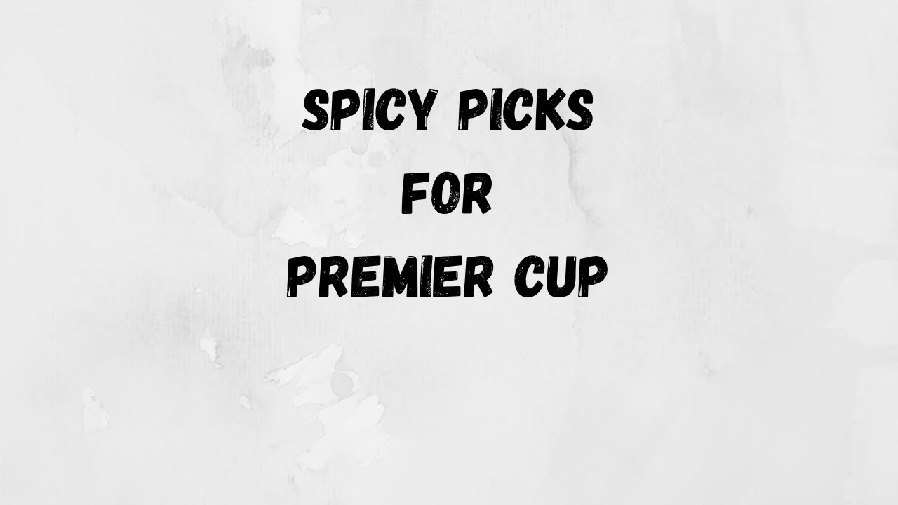 EFFECTIVE SPICY PICKS FOR PREMIER CUP | GO BATTLE LEAGUE