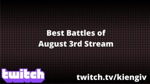 best-battles-from-august-3rd-stream