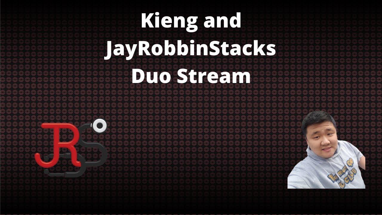 JAYROBBINSTACKS/KIENGIV DUO GBL STREAM