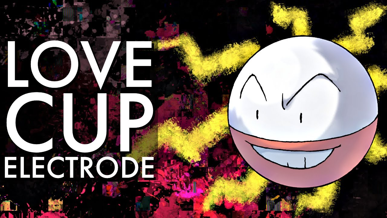 ELECTRODE LOVE CUP BATTLES | GO BATTLE LEAGUE