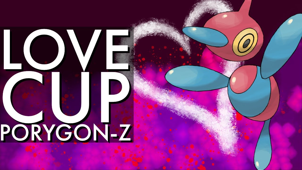 PORYGON Z LOVE CUP BATTLES