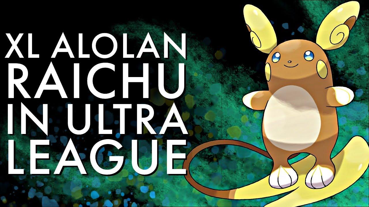 XL ALOLAN RAICHU ULTRA LEAGUE LEGEND BATTLES   GO BATTLE LEAGUE