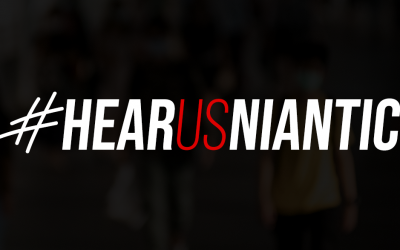 #HearUsNiantic – A plea for safety in a pandemic